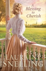A Blessing to Cherish ebook by Lauraine Snelling