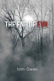 The End of Evil ebook by Tom Owen