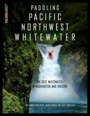 Paddling Pacific Northwest Whitewater ebook by Hinds