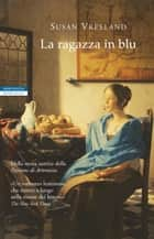 La ragazza in blu ebook by Susan Vreeland, Maria Clara Pasetti