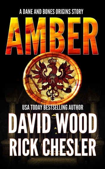 Amber - A Dane and Bones Origin Story ebook by David Wood