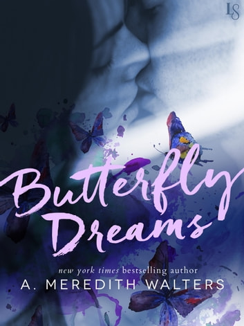 Butterfly Dreams - A Novel ebook by A. Meredith Walters