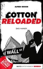Cotton Reloaded - 36 - Das Handy eBook by Alfred Bekker