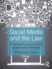 Social Media and the Law - A Guidebook for Communication Students and Professionals ebook by Daxton Stewart