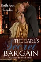 The Earl's Secret Bargain ebook by Ruth Ann Nordin