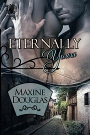 Eternally Yours ebook by Maxine Douglas