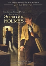 Can You Survive: Sir Arthur Conan Doyle's Adventures of Sherlock Holmes - A Choose Your Path Book ebook by Deb Mercier,Ryan Jacobson