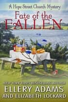 Fate of the Fallen ebook by Ellery Adams,Elizabeth Lockard