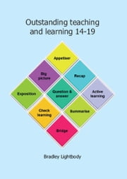 Outstanding teaching and learning 14-19 ebook by Bradley Lightbody