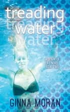 Treading Water (Spark of Life Book 2) ebook by Ginna Moran