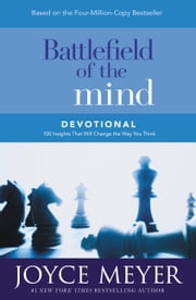 Battlefield of the Mind Devotional - 100 Insights That Will Change the Way You Think ebook by Joyce Meyer
