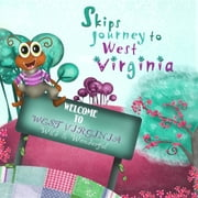 Skips Journey to West Virginia - Welcome to West Virginia Wild & Wonderful ebook by Dunn Greyson
