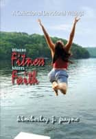 Where Fitness Meets Faith ebook by