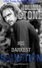 His Darkest Salvation ebook by Juliana Stone