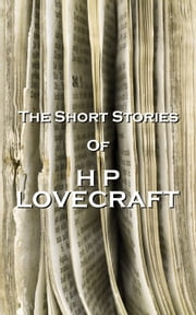 The Short Stories Of HP Lovecraft ebook by HP Lovecraft