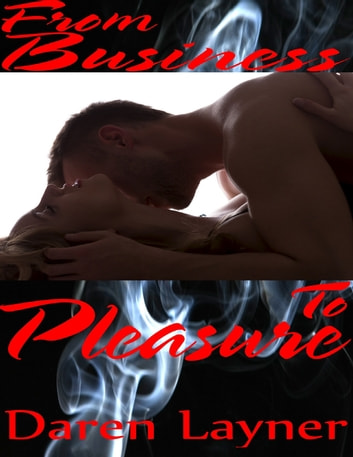 From Business to Pleasure ebook by Daren Layner