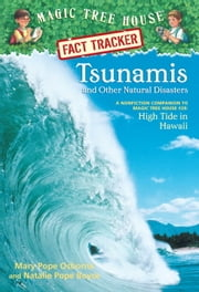 Magic Tree House Fact Tracker #15: Tsunamis and Other Natural Disasters - A Nonfiction Companion to Magic Tree House #28: High Tide in Hawaii ebook by Mary Pope Osborne,Natalie Pope Boyce,Sal Murdocca