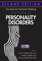 The American Psychiatric Publishing Textbook of Personality Disorders ebook by John M. Oldham, Andrew E. Skodol, Donna S. Bender