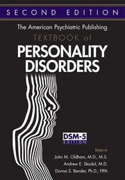 The American Psychiatric Publishing Textbook of Personality Disorders ebook by John M. Oldham,Andrew E. Skodol,Donna S. Bender