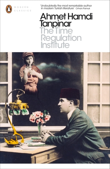 The Time Regulation Institute ebook by Ahmet Hamdi Tanpinar
