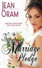 The Marriage Pledge ebook by Jean Oram