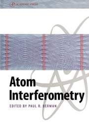 Atom Interferometry ebook by Berman, Paul R.