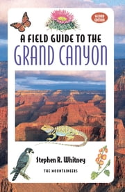 Field Guide to the Grand Canyon, 2nd Edition ebook by Stephen Whitney