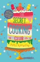 The Secret Cooking Club ebook by Laurel  Remington