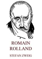 Romain Rolland ebook by Stefan Zweig