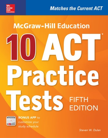 McGraw-Hill Education: 10 ACT Practice Tests, Fifth Edition ebook by Steven W. Dulan
