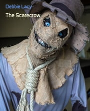 The Scarecrow ebook by Debbie Lacy
