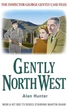 Gently North-West ebook by Mr Alan Hunter