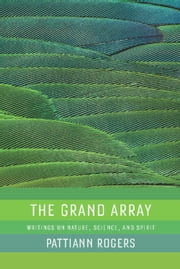 The Grand Array ebook by Pattiann Rogers