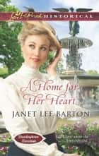 A Home for Her Heart ebook by Janet Lee Barton