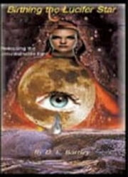 Birthing the Lucifer star ebook by donna bartley