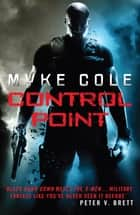 Control Point - A thrilling military fantasy to set your pulse racing ebook by Myke Cole