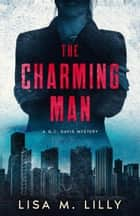 The Charming Man - A Q.C. Davis Mystery ebook by Lisa M. Lilly