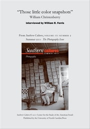 """Those little color snapshots"": William Christenberry - An article from Southern Cultures 17:2, The Photography Issue ebook by William Ferris"