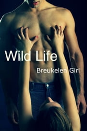Wild Life ebook by Breukelen Girl
