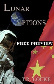 Lunar Options (Free Preview Prologue and first 7 Chapters) ebook by T.R. Locke