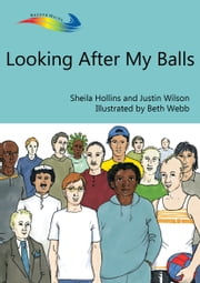 Looking After My Balls ebook by Sheila Hollins, Justin Wilson