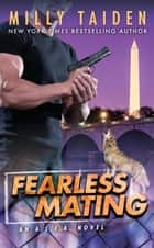 Fearless Mating ebook by Milly Taiden