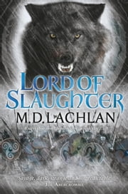 Lord of Slaughter ebook by M.D. Lachlan