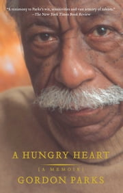 A Hungry Heart - A Memoir ebook by Gordon Parks