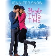Maybe This Time audiobook by Jennifer Snow