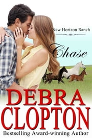 Chase - Contemporary Western Romance ebook by Debra Clopton