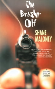 The Brush-Off: A Murray Whelan Mystery ebook by Shane Maloney
