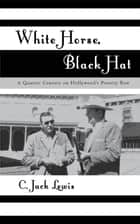 White Horse, Black Hat ebook by Jack C. Lewis
