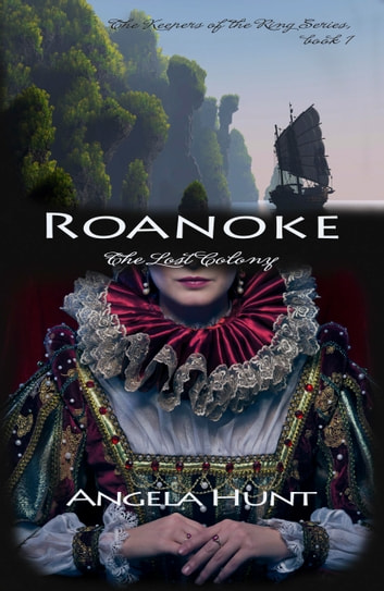 Roanoke - The Lost Colony ebook by Angela Hunt