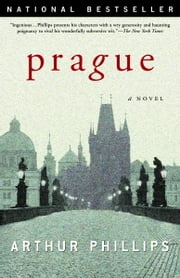 Prague - A Novel ebook by Arthur Phillips